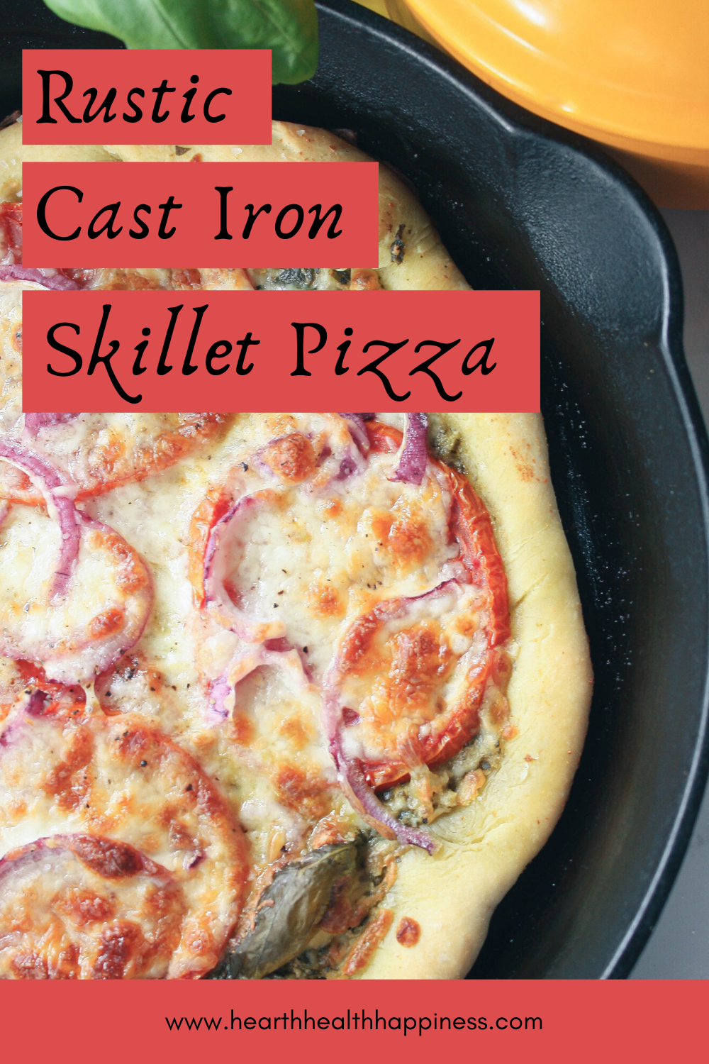 Pinterest Pin of pizza baked in cast iron skillet   hearth health happiness