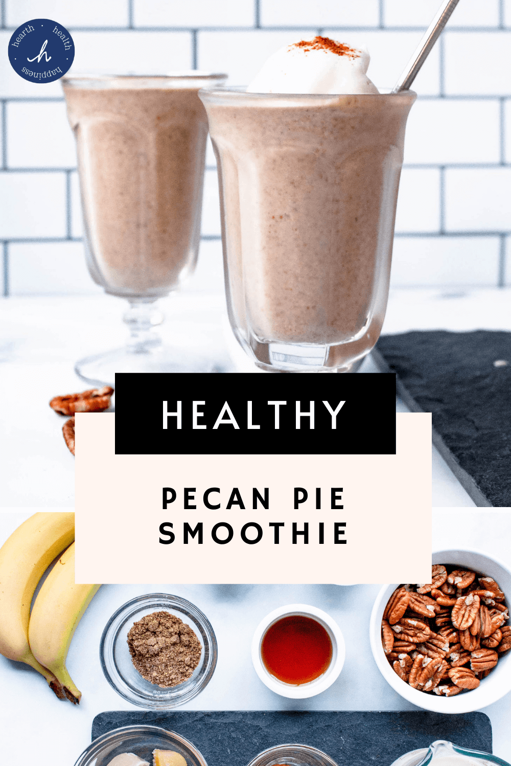 Pecan Pie Smoothie Pinterest Pin | hearth health happiness